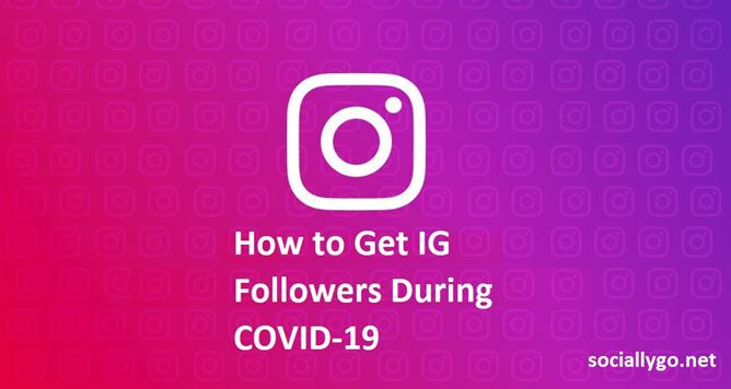 How to Get IG Followers During COVID-19