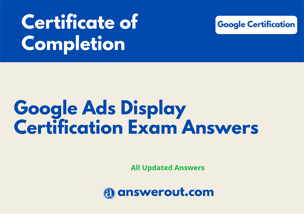 Google ads display certification exam answers